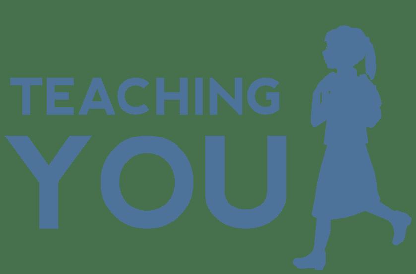 Teaching You